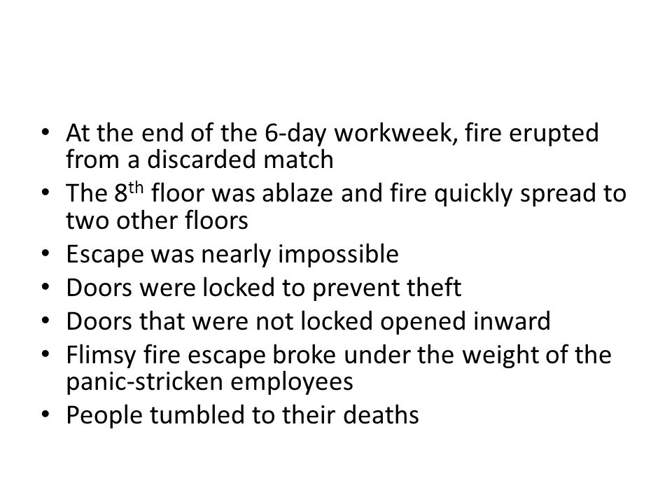 At the end of the 6-day workweek, fire erupted from a discarded match