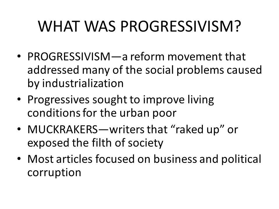 WHAT WAS PROGRESSIVISM