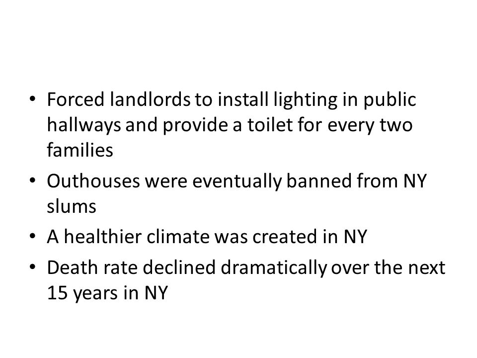 Forced landlords to install lighting in public hallways and provide a toilet for every two families