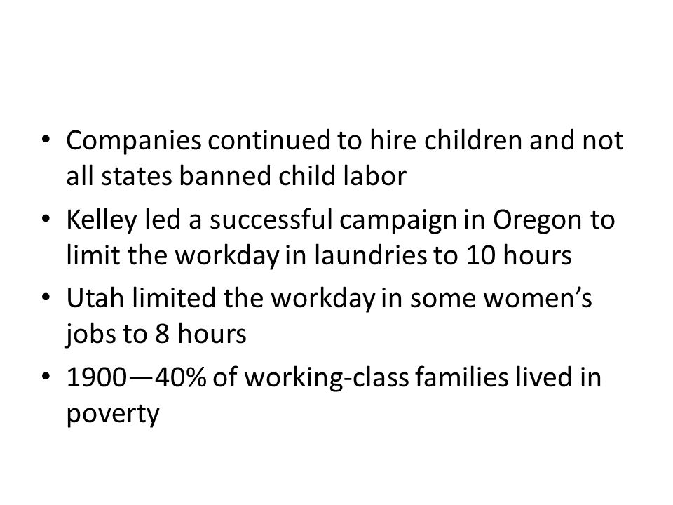 Companies continued to hire children and not all states banned child labor