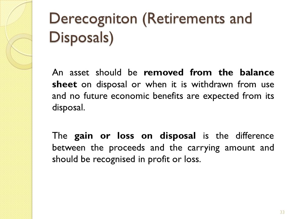 Derecogniton (Retirements and Disposals)
