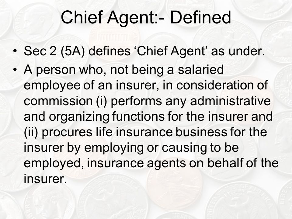 Chief Agent:- Defined Sec 2 (5A) defines 'Chief Agent' as under.