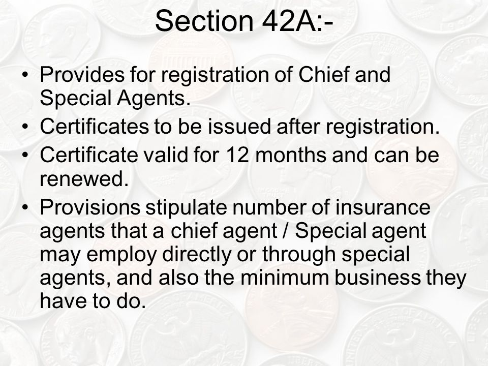 Section 42A:- Provides for registration of Chief and Special Agents.