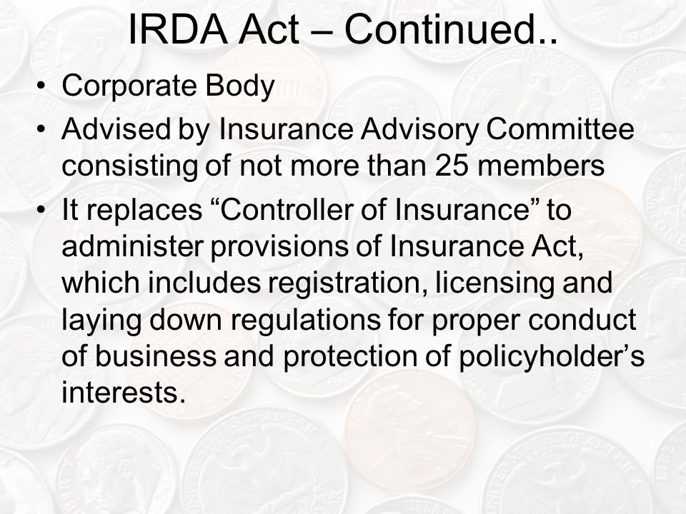 IRDA Act – Continued.. Corporate Body