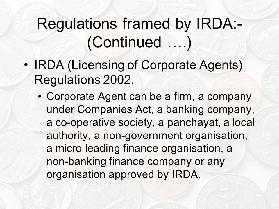 Regulations framed by IRDA:- (Continued ….)