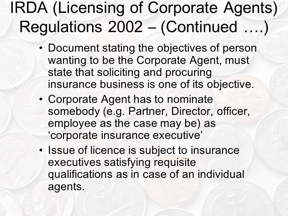 IRDA (Licensing of Corporate Agents) Regulations 2002 – (Continued ….)