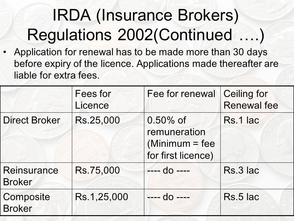 IRDA (Insurance Brokers) Regulations 2002(Continued ….)