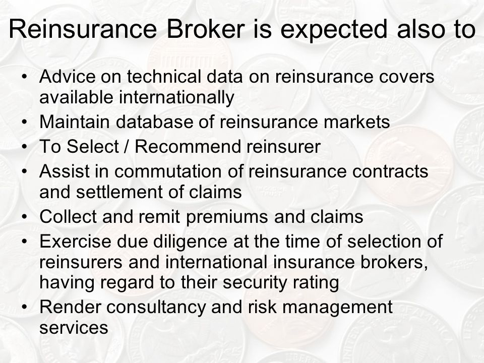 Reinsurance Broker is expected also to