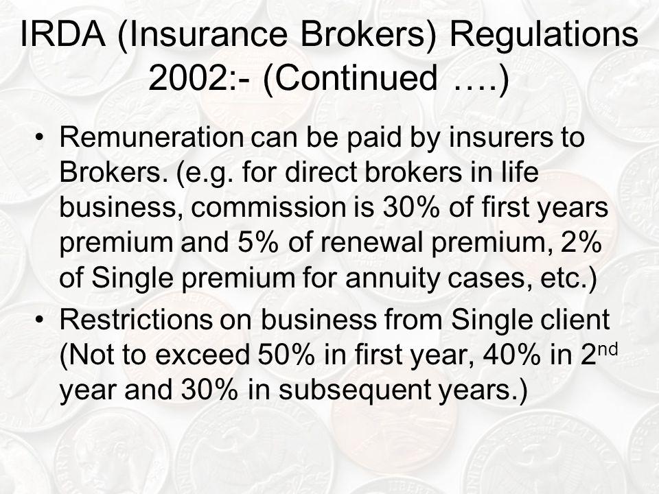 IRDA (Insurance Brokers) Regulations 2002:- (Continued ….)