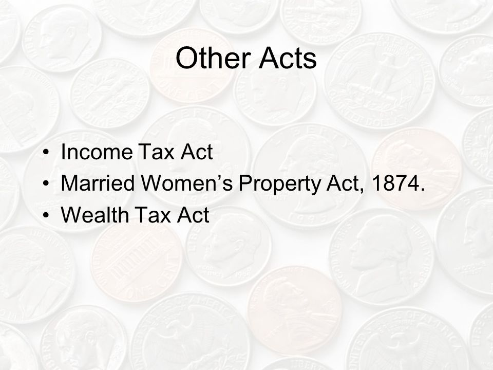 Other Acts Income Tax Act Married Women's Property Act, 1874.