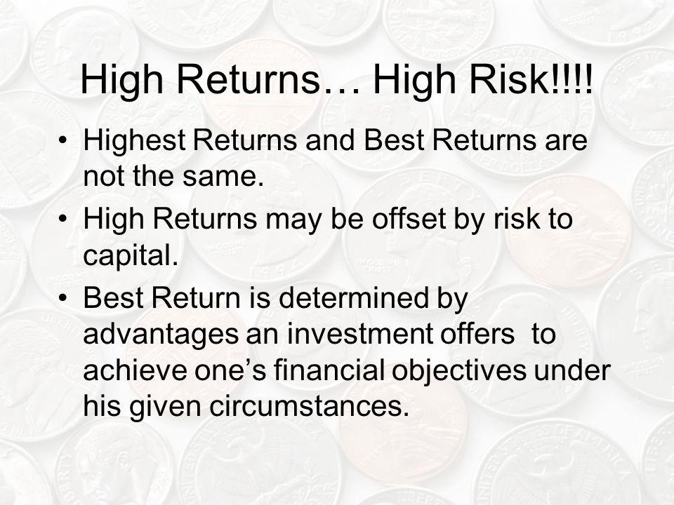 High Returns… High Risk!!!!