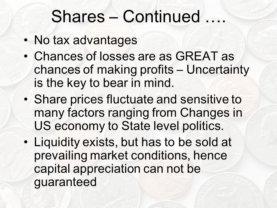 Shares – Continued …. No tax advantages