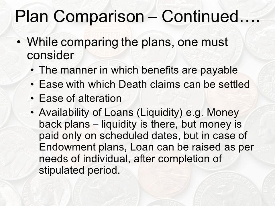 Plan Comparison – Continued….
