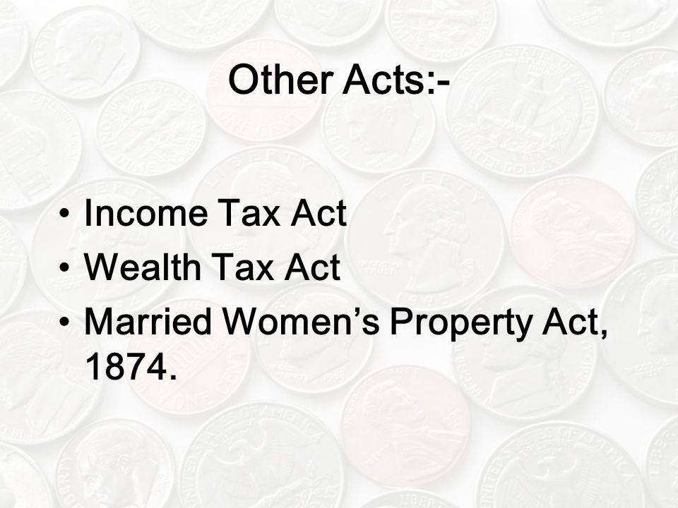 Other Acts:- Income Tax Act Wealth Tax Act