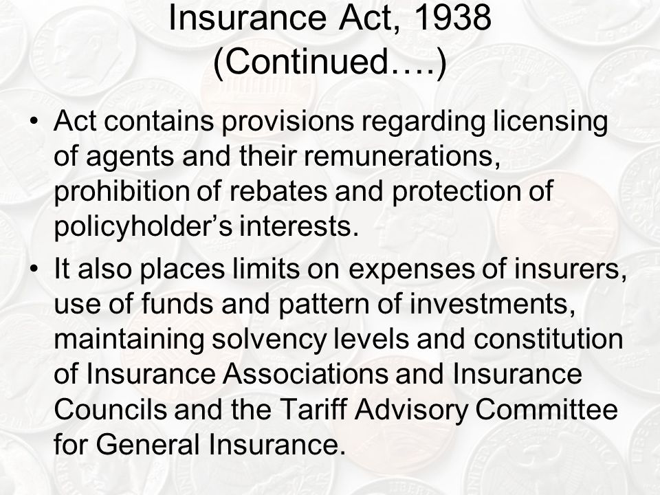 Insurance Act, 1938 (Continued….)