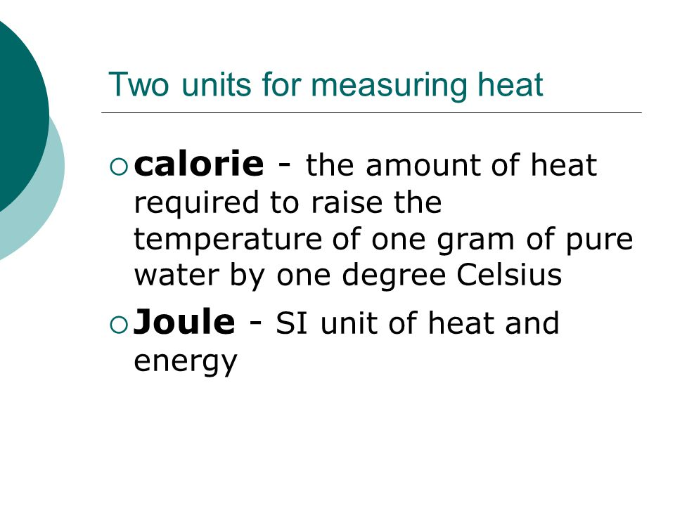Two units for measuring heat