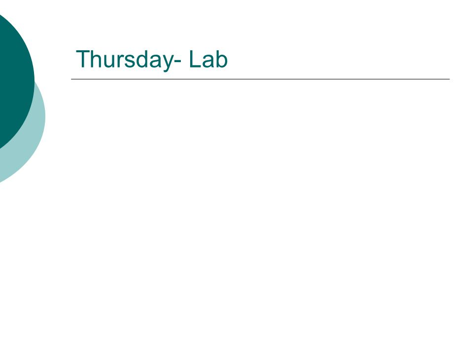 Thursday- Lab