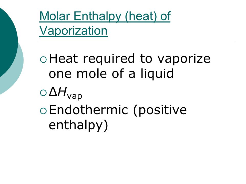 Molar Enthalpy (heat) of Vaporization