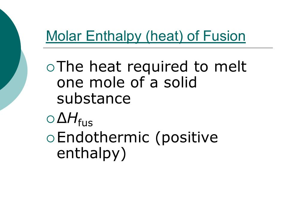 Molar Enthalpy (heat) of Fusion