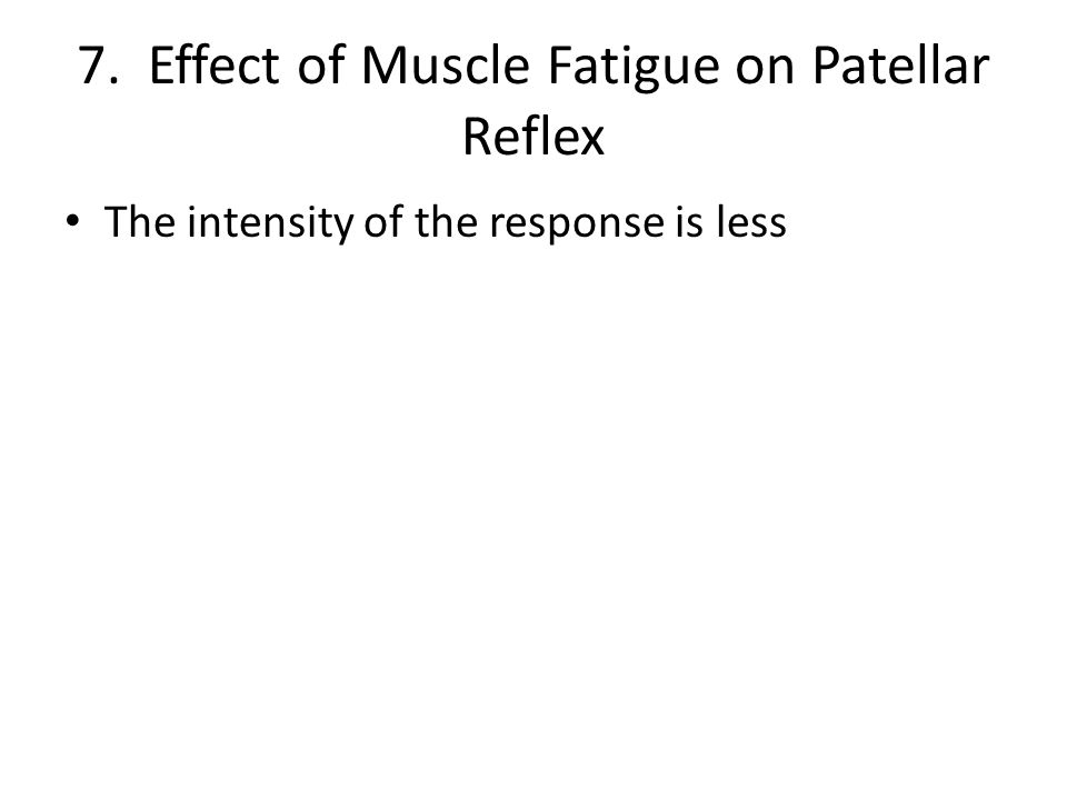 7. Effect of Muscle Fatigue on Patellar Reflex