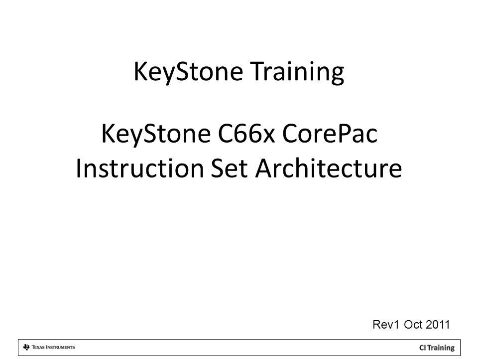 KeyStone C66x CorePac Instruction Set Architecture