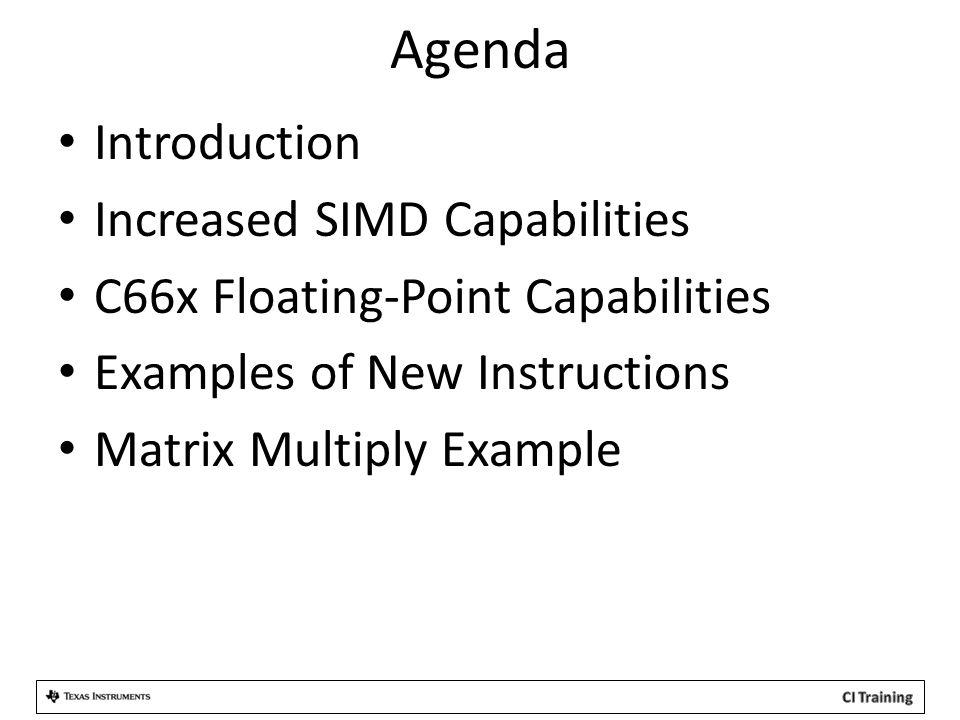 Agenda Introduction Increased SIMD Capabilities