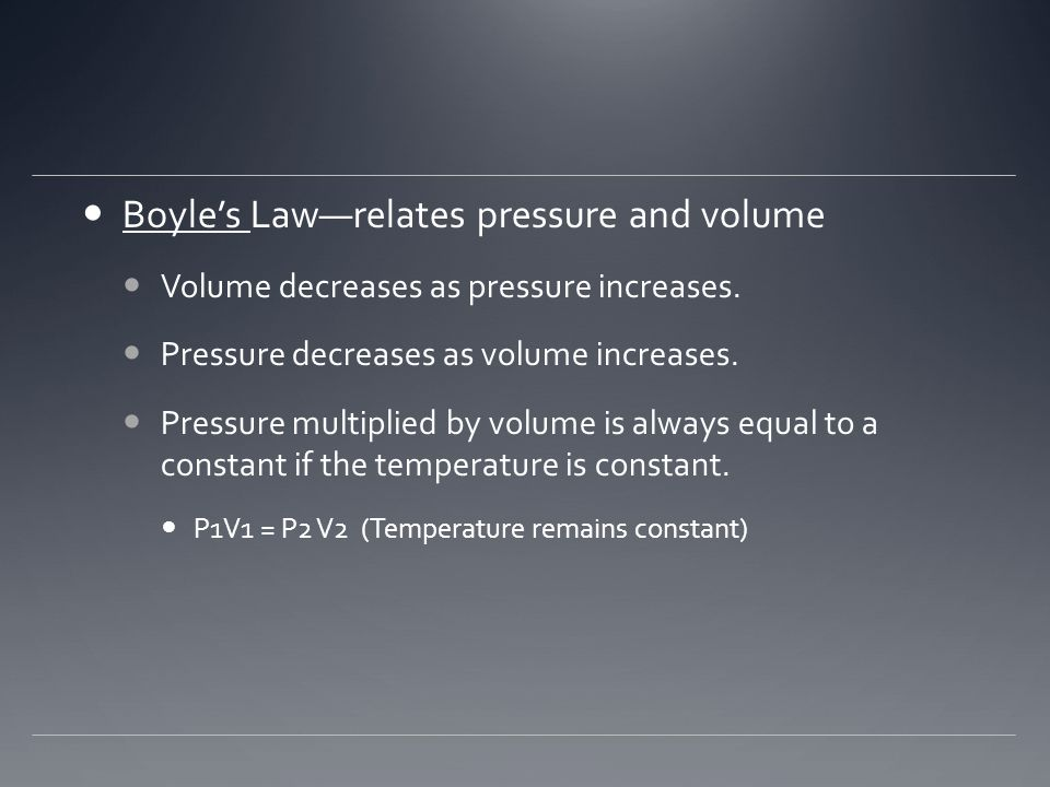 Boyle's Law—relates pressure and volume