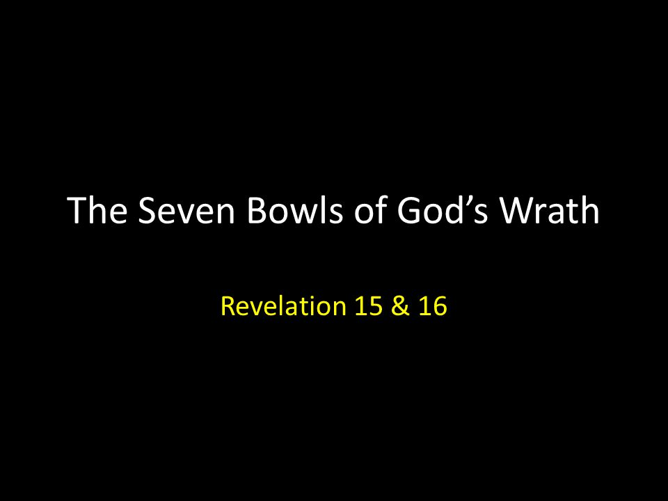 The Seven Bowls of God's Wrath