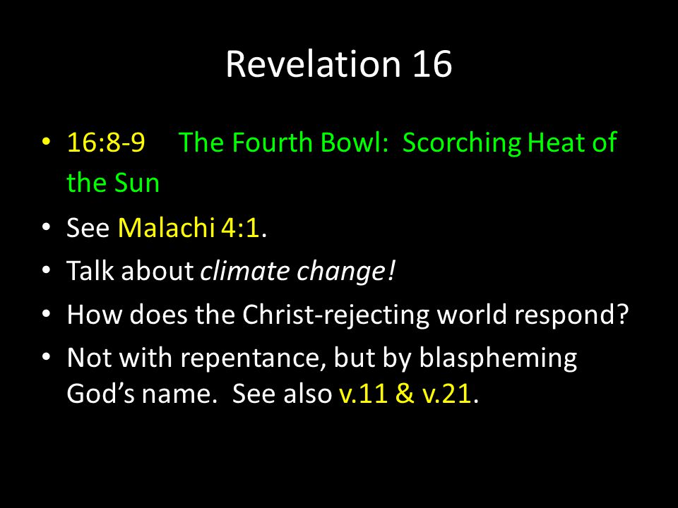Revelation 16 16:8-9 The Fourth Bowl: Scorching Heat of the Sun