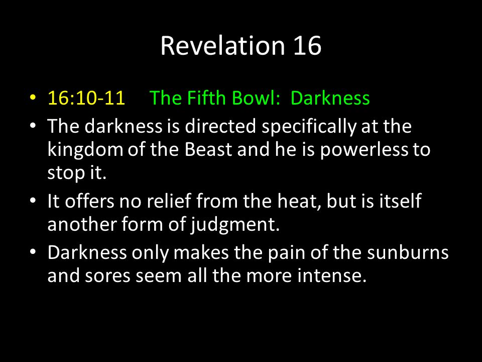 Revelation 16 16:10-11 The Fifth Bowl: Darkness