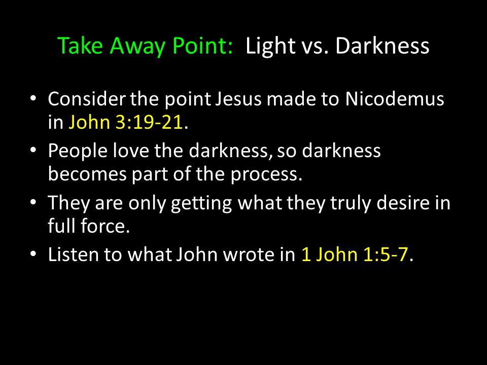 Take Away Point: Light vs. Darkness