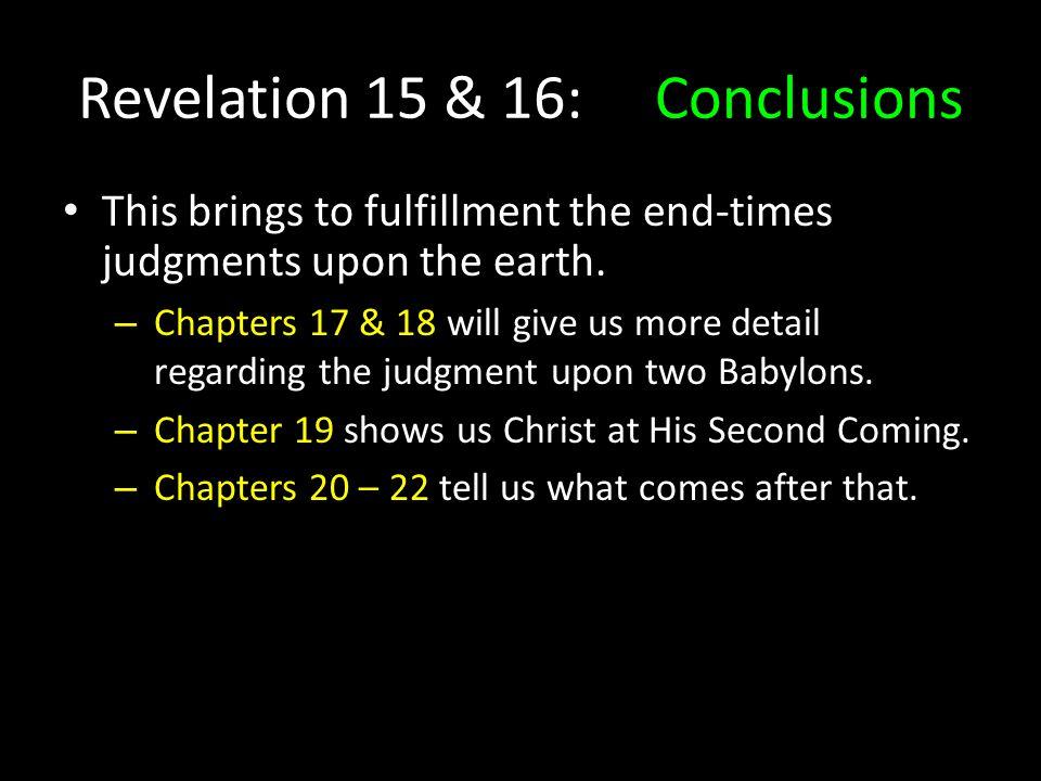 Revelation 15 & 16: Conclusions