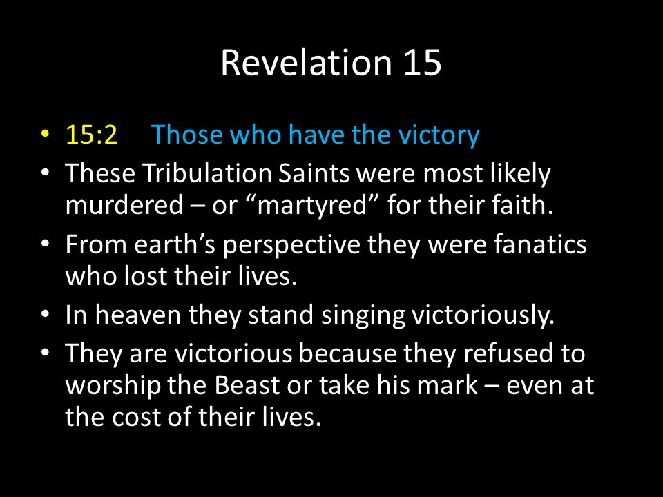 Revelation 15 15:2 Those who have the victory