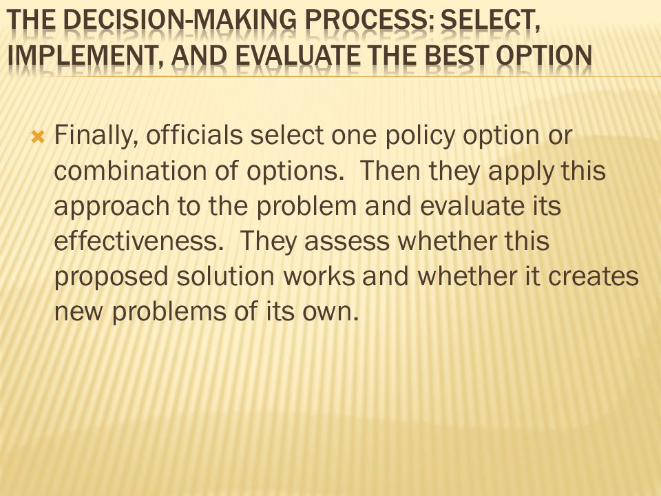 The Decision-Making Process: Select, Implement, and Evaluate the Best Option