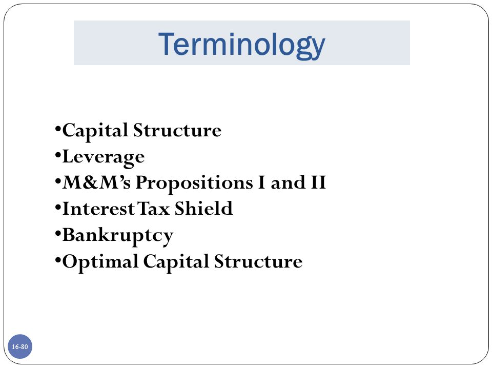 Terminology Capital Structure Leverage M&M's Propositions I and II