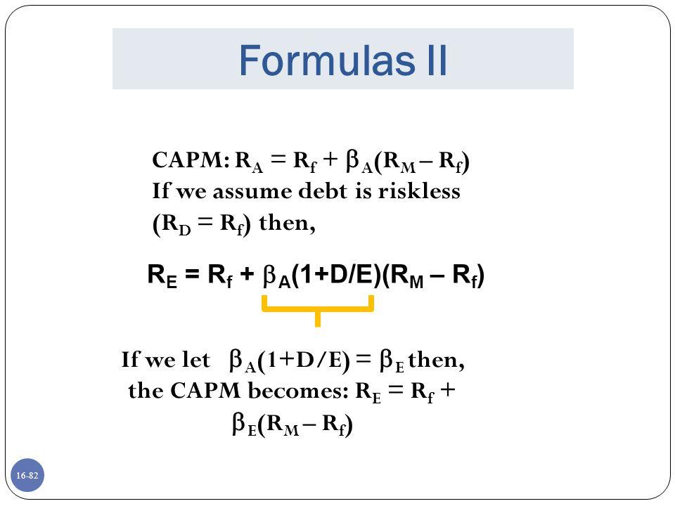 If we let A(1+D/E) = E then, the CAPM becomes: RE = Rf + E(RM – Rf)
