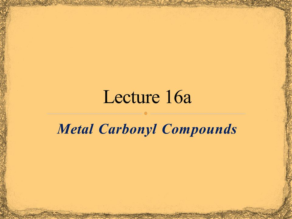 Metal Carbonyl Compounds
