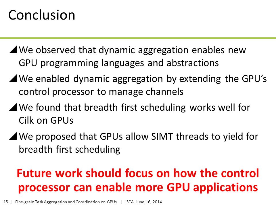 Conclusion We observed that dynamic aggregation enables new GPU programming languages and abstractions.