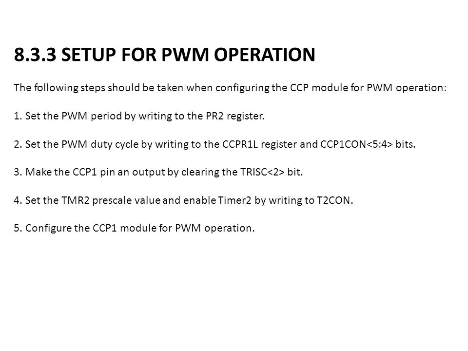 8.3.3 SETUP FOR PWM OPERATION