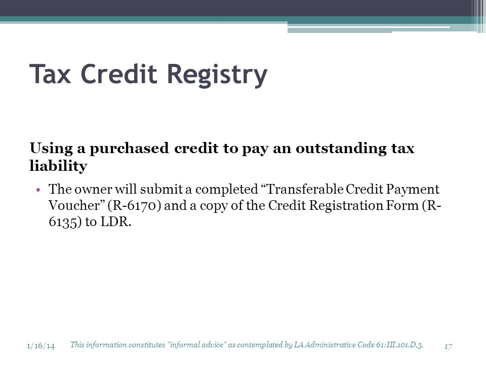 Tax Credit Registry Using a purchased credit to pay an outstanding tax liability.