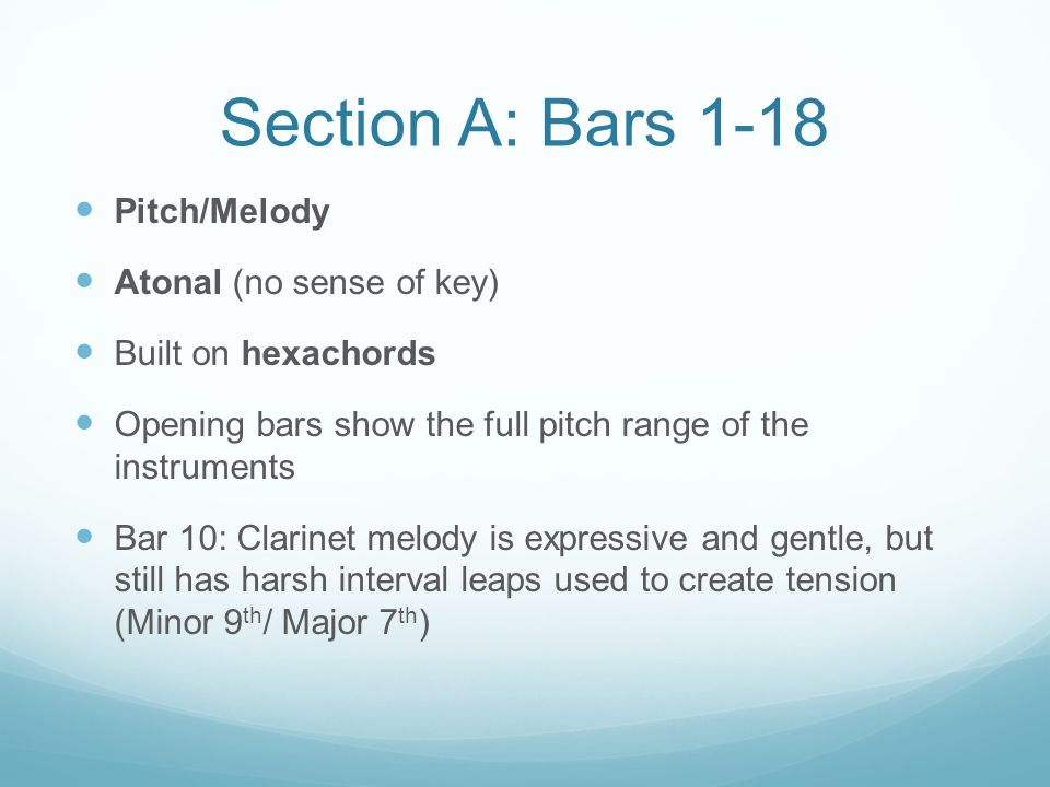 Section A: Bars 1-18 Pitch/Melody Atonal (no sense of key)
