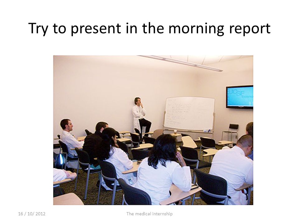 Try to present in the morning report