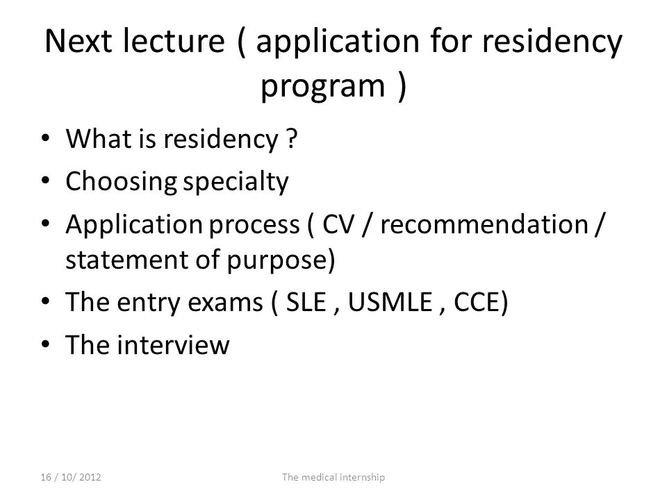 Next lecture ( application for residency program )