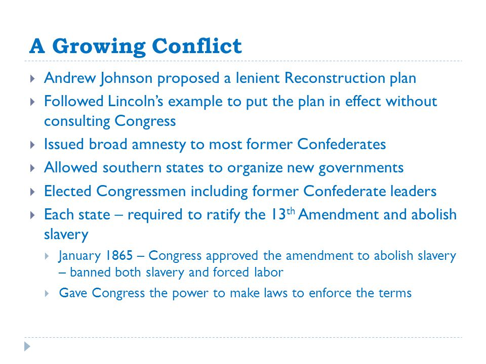 A Growing Conflict Andrew Johnson proposed a lenient Reconstruction plan.
