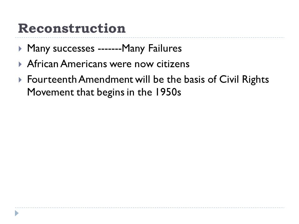 Reconstruction Many successes -------Many Failures