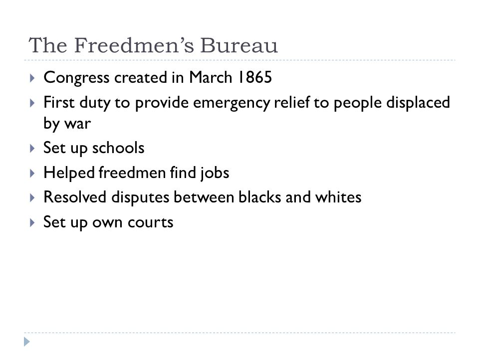 The Freedmen's Bureau Congress created in March 1865
