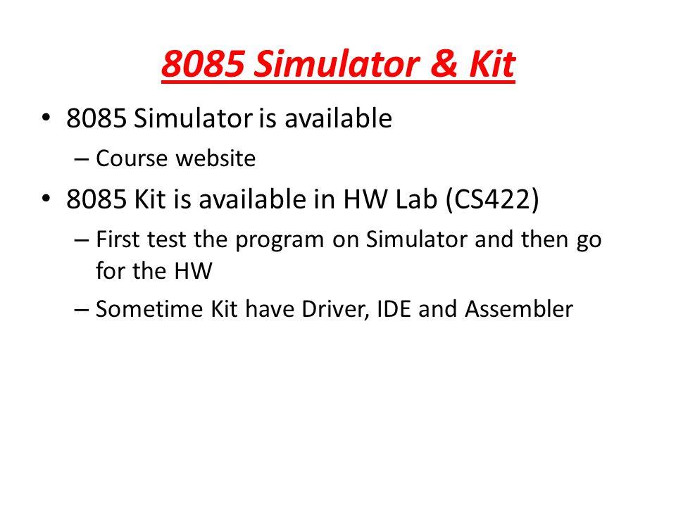 8085 Simulator & Kit 8085 Simulator is available