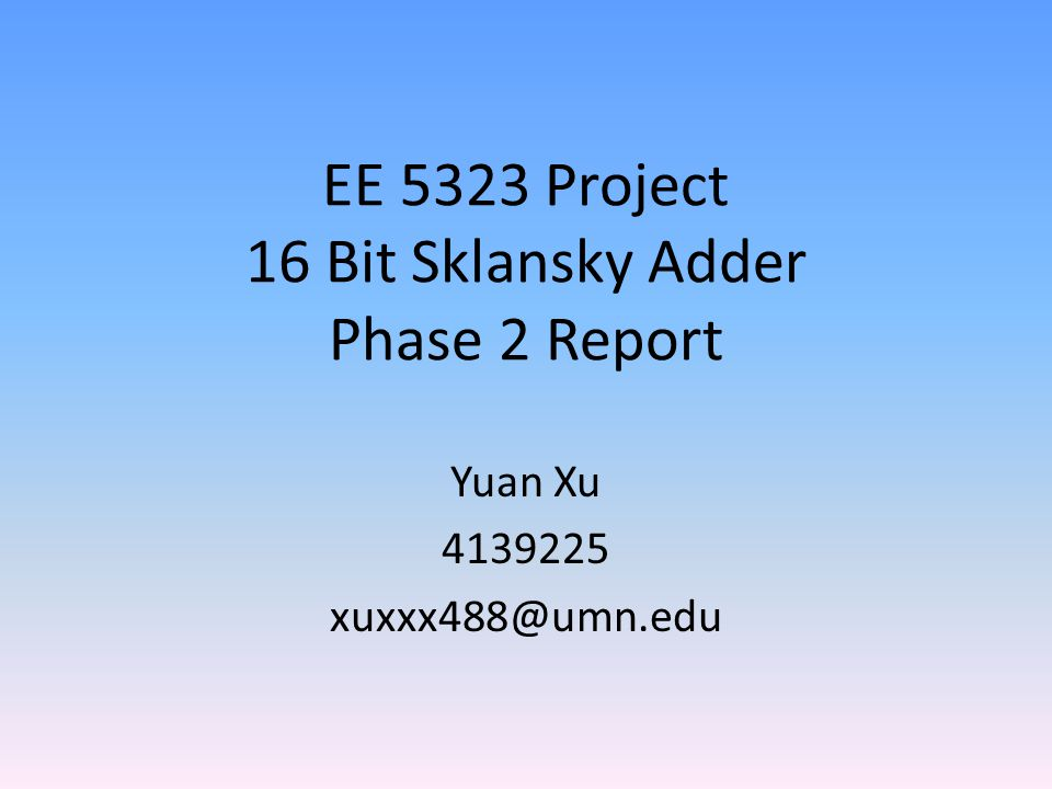 EE 5323 Project 16 Bit Sklansky Adder Phase 2 Report