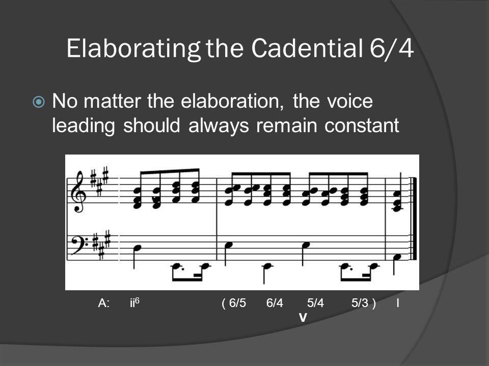Elaborating the Cadential 6/4