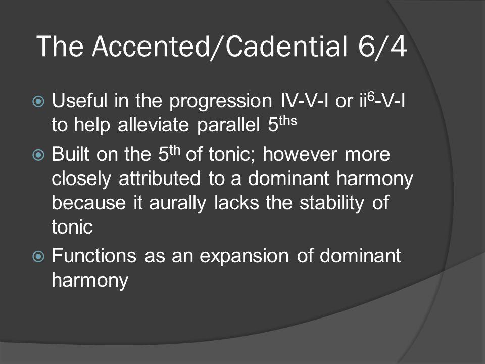 The Accented/Cadential 6/4